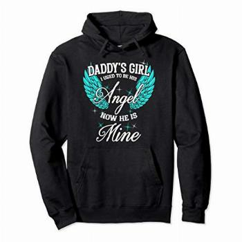 My Dad is my Guardian Angel, Daddy's Girl Daughter Pullover